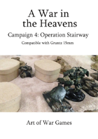 A War in the Heavens Campaign: Operation Stairway: Compatible with Gruntz 15mm