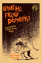 What Ho, Frog Demons