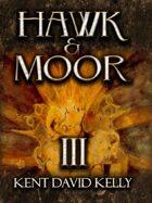 HAWK & MOOR - Book 3 - Lands and Worlds Afar