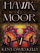 HAWK & MOOR - Book 5 - Age of Glory