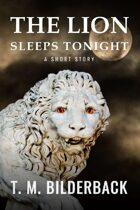 The Lion Sleeps Tonight - A Short Story