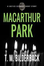 MacArthur Park - A Justice Security Short Story