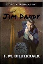 Jim Dandy - A Justice Security Novel