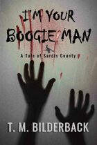 I'm Your Boogie Man - A Tale Of Sardis County