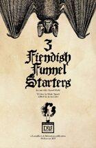 3 Fiendish Funnel Starters