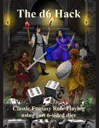The d6 Hack - the full rules