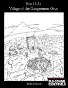 Hex 13.21 -- The Village of the Gangrenous Orcs