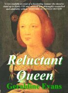 Reluctant Queen: The Story of Mary Rose Tudor, the Little Sister of English King, Henry VIII
