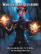 Warlocks and Devilborn: A Hellish Class and Race For Dungeon World