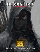 The Bounty Hunter: A Class For Dungeon World