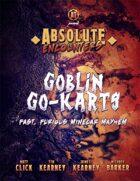 Absolute Encounters: Goblin Go-Karts