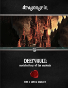 Deepvault: Machinations of the Ancients