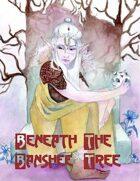 Beneath the Banshee Tree