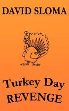 Turkey Day REVENGE