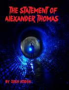 The Statement of Alexander Thomas