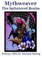 Mythweaver: The Splintered Realm (2nd Edition)
