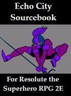 Echo City Sourcebook for Resolute the Superhero RPG 2E