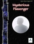 Mysterious Passenger - Space Opera Support #3
