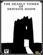The Deadly Tower of Derisive Doom - A Dungeon World Adventure