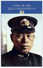 April 18th 1943: KILL YAMAMOTO