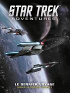 Star Trek Adventures - Le Dernier Voyage, recueil de missions, vol. 1