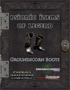 Psionic Items of Legend: Groundscorn Boots
