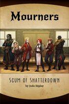 Mourners: Scum of Shatterdown