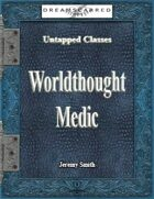 Untapped Classes: Worldthought Medic