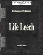 Untapped Classes: Life Leech