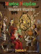 Master Nicholas and the Wayward Wizardy