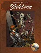 Diabolical Traps - Skeletons