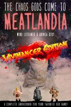 The Chaos Gods Come to Meatlandia-Vivimancer Edition