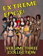 Extreme Edge Volume Three Collection