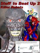 Stuff To Beat Up 2: Killer Robots