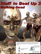 Stuff To Beat Up 3: Walking Dead