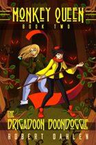 The Brigadoon Boondoggle: Monkey Queen Book 2