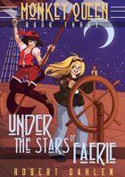 Under The Stars Of Faerie: Monkey Queen Book 3