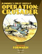 Operation Crusader: Rommel's First Defeat