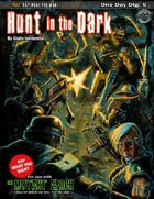One Day Digs 6:: Hunt in the Dark