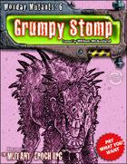 Monday Mutants 6: Grumpy Stomp