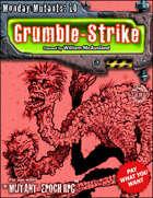 Monday Mutants 10: Grumble-Strike