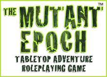 The Mutant Epoch RPG