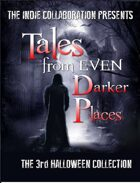 Tales from Even Darker Places