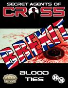 Secret Agents of CROSS Mission: Blood Ties