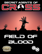 Secret Agents of CROSS Mission: Field of Blood
