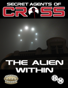 Secret Agents of CROSS Mission: The Alien Within