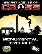Secret Agents of CROSS Mission: Monumental Trouble