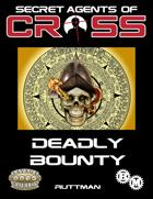 Secret Agents of CROSS Mission: Deadly Bounty