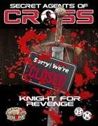 Secret Agents of CROSS Mission: Knight For Revenge