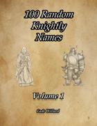 100 Random Knightly Names Volume 1